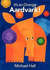 michael hall it's an orange aardvark